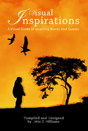 Visual Inspirations: A Visual Guide of Inspiring Words and Quotes